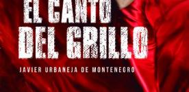 """El escritor Camero Javier Urbaneja de Montenegro, presenta su segunda novela """"El Canto del Grillo"""""""